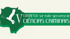Capital sedia o V Congresso Sul-mato-grossense de Ciências Criminais