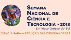 Semana da Ciência e Tecnologia acontece até 19 de outubro em MS