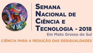 Semana da Ciência e Tecnologia acontece de 15 a 19 de outubro em MS